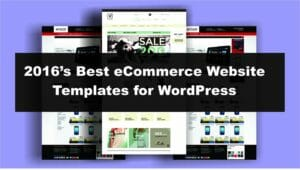 2016's Best eCommerce Website Templates for WordPress