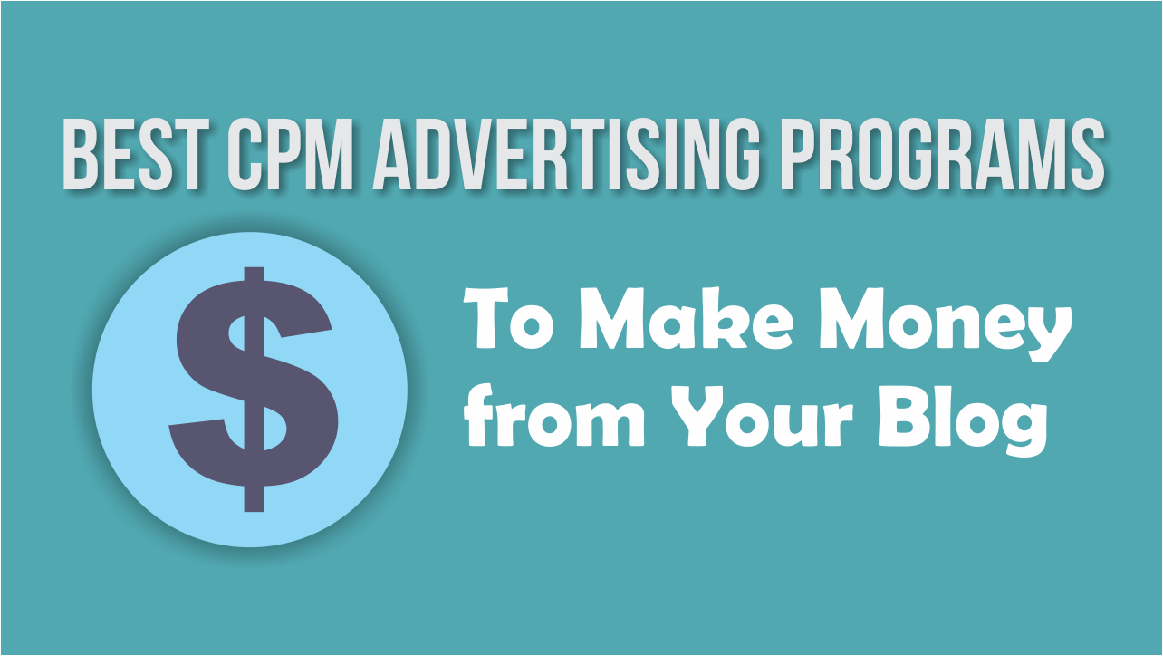 2016's Best CPM Advertising Networks for Bloggers Especially