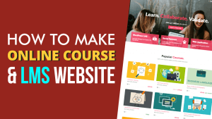 How to Create an Online Course, LMS, Educational Website Like Udemy using WordPress 2019 – WPLMS