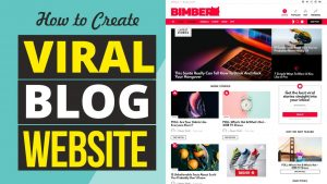 How to Create a VIRAL BLOG with WordPress & Bimber & Make Money Blogging in 2020