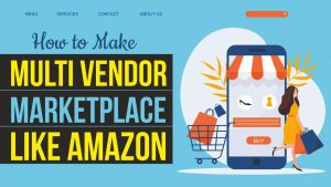 How to Make a Multi Vendor eCommerce Website like Amazon & FlipKart with WordPress & WCFM 2020