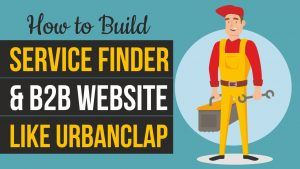 How to Make Service Finder & B2B Website like UrbanClap, JustDial & IndiaMart with WordPress 2021